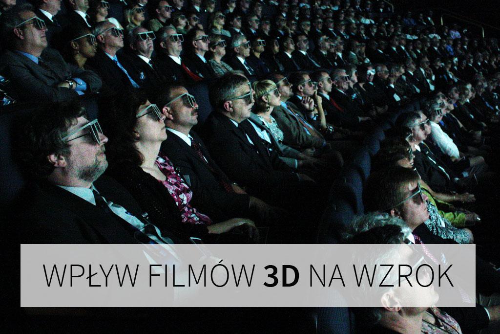 wpływ filmów 3D na wzrok