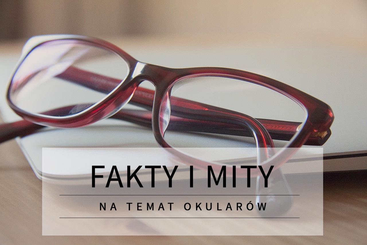 fakty i mity - okulary