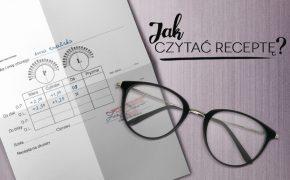 Jak czytać receptę na okulary?